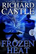 Frozen Heat By Richard Castle-2012, Hardcover-first Edition