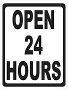 Open 24 Hours Sign. Size Options. Business Hours Signs 24/7 Window Storefront