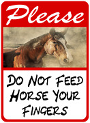 Please Do Not Feed Horse Your Fingers Sign. Size Options. Horses Bite Signs