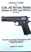 Charles W Clawson Collectorand039s Guide To Colt .45 Service Pistols 3rd Edtn