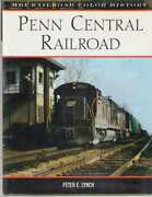 Penn Central Railroad By Peter E. Lynch - 1st Edition Hardback In Dust Jacket