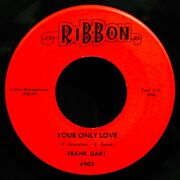 Frank Gari-your Only Love And Liland039 Girl-rare Teen Rock And Soul 45-ribbon 6903