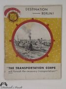 Destination Berlin The Story Of The U. S. Army Transportation Corps Wwii