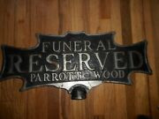 Vintage Parrott Wood Funeral Home Waterloo Iowa Cast Iron Reserved Parking Sign