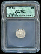 1875h Canada Five Cents Icg Ef40 - Small Date