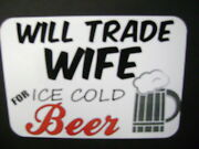 Will Trade Wife For Beer Sticker For The Hot Rods Gasser Rat Rods Lovers.