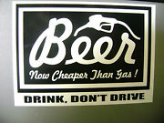 Beer Now Cheaper Than Gas Sticker For Hot Rods Gasser Rat Rods.