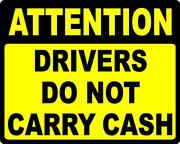 Attention Drivers Do Not Carry Cash Decal. Size Choice. 5 Pack 5 Decals Fleet