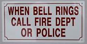 When Bell Rings Call Fire Dept. Or Police Sign Reflective, White 6x12