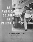 An American Soldier In Palestine 1946 Bandw Pics And Text United Palestine Appeal