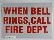 When Bell Rings Call Fire Dept Sign Reflective White, 7x10