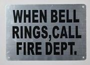 When Bell Rings Call Fire Dept Sign Silver, Reflective ,size 7x10