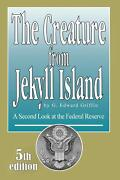 The Creature From Jekyll Island G. Edward Griffin 5th Edition
