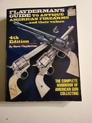 Flayderman's Guide To Antique American Firearms, Values, 4th Edition