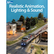 Realistic Animation, Lighting And Sound, 2nd Edition - Model Railroader Books