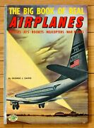 The Big Book Of Real Airplanes George Zaffo Grosset And Dunlap 1951 Hb L1