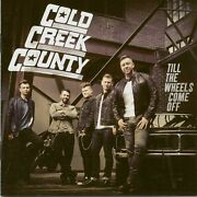 Cold Creek Country - Till The Wheels Come Off - Charts/contemporary Country