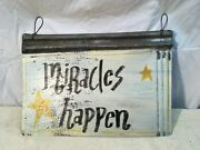 Miracles Happen  Painted Sign On Galvanized Roofing Tin Art 18 X 13