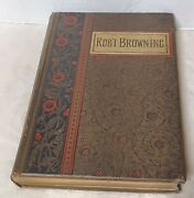Selections From Poetical Works Of Robert Browning - 1886 Crowell Edition