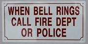 When Bell Rings Call Fire Dept. Or Police Sign Aluminium Reflective.....ref0420