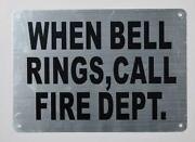 When Bell Rings Call Fire Dept Sign Silver, Reflective , Size 7x10-ref0420