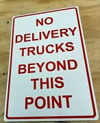 No Delivery Trucks Beyond This Point Aluminum Tin Sign 12x18