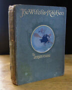 The Witch's Kitchen 1910 Gerald Young, Willy Pogany Illus., Harrap 1st Edition