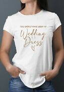 Rose Gold This Should Have Been My Wedding Dress T-shirt - Funny Bride Lockdown