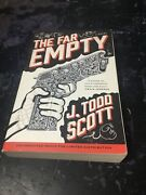 The Far Empty A Novel By J. Todd Scott Paperback Uncorrected Proof Gritty Crime
