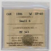 1886 Canada Five Cents Small 6 Silver Coin Iccs Ef-40 - Certmv343