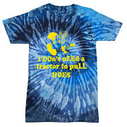 I Donandrsquot Need A Tractor To Pull Hoes T-shirt Tie Dye Cute Kids Xs-ladults S-5xl