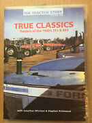 The Tractor Story Volume One. True Classics -tractors Of The 1960and039s 70and039s And 80and039s