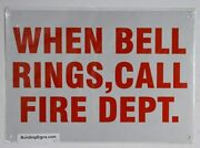 When Bell Rings Call Fire Dept Sign Reflective White,7x10 Ref1020