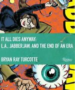 It All Dies Anyway L.a., Jabberjaw, And The End Of An Era 9780847839964