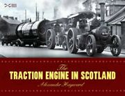 The Traction Engine In Scotland By Alexander Hayward 9781905267583 | Brand New