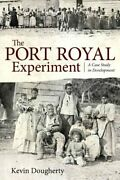 The Port Royal Experiment A Case Study In Development 9781496809667   Brand New