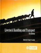 Livestock Handling And Transport By Temple Grandin 9781786399151 | Brand New