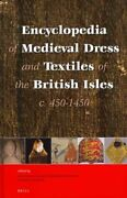 Encyclopedia Of Medieval Dress And Textiles Of The British Isle... 9789004124356