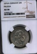 1876 A Germany Berlin Mint 2 Mark Silver Currency Money Coin Prussia Ngc 58