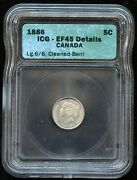 1886 Canada Five Cents Large 6/6 Silver Coin - Icg Graded Ef45
