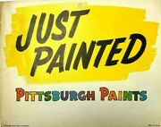 Pittsburgh Plate Glass Company Paints Just Painted Sign 1950s Vintage