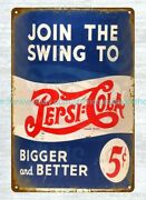 House Decor Shops Join The Swing To Pepsi Cola Bigger And Better Metal Tin Sign