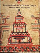 From The Land Of The Thunder Dragon Textile Arts Of Bhutan 9781932476422