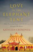 Love In The Elephant Tent How Running Away With The Circus Brou... 9781770412521