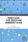 Middle Class, Civil Society And Democracy In Asia 9781138483675 | Brand New