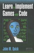 Learn To Implement Games With Code By John M. Quick 9781498753388 | Brand New