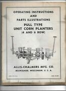 Original Allis Chalmers Operators For 4 And 6 Row Pull Type Unit Corn Planters