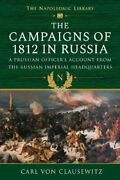 The Campaigns Of 1812 In Russia A Prussian Officerand039s Account Fr... 9781526781796