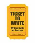 Ticket To Write Writing Skills For Success By William L. Gary Jr. And Susan...