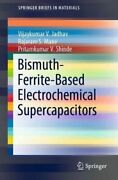 Bismuth-ferrite-based Electrochemical Supercapacitors 9783030167172   Brand New
